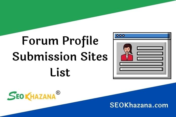 Forum Profile Submission Sites List